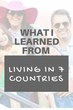 What I learned from living in 7 countries | That's how I turned out as an expatriate kid, as well as an expatriate adult. I have come to appreciate this lifestyle so much that I now live in my seventh country. My nomadic life has taught me a few things that are worth sharing.