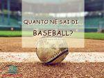 Baseball: tutto ciò che c'è da sapere...