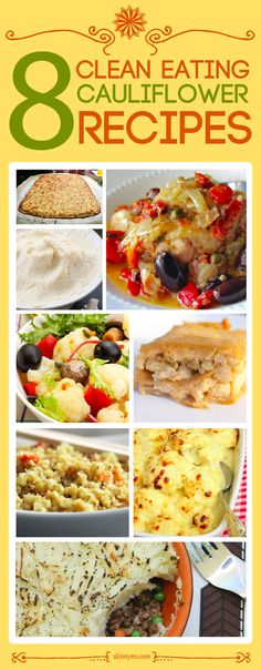 Clean & Lean Cauliflower Recipes 8 Clean Eating Cauliflower Recipes--don't overlook the power of cauliflower! There are some great low calorie options listed here.Some Some may refer to: Low Carb Recipes, Whole Food Recipes, Vegetarian Recipes, Cooking Recipes, Healthy Recipes, Healthy Cooking, Healthy Snacks, Healthy Eating, Veggie Dishes