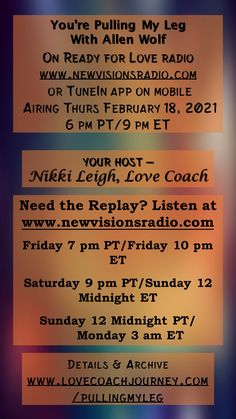 Airing Thurs Feb 18th at 9 pm ET/6 pm PT on www.newvisionsradio.com - You're Pulling My Leg with Allen Wolf. How to get to know more about people? Join us for this fun conversation 🙂 Details and archive to replay any time at www.readyforloveradio.com/pullingmyleg. Love Radio, Ready For Love, Head And Heart, Replay, Getting To Know, Conversation, 18th, Wolf, Relationships