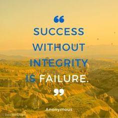 Success without integrity is failure. - Anonymous #inspoGEEK #S2