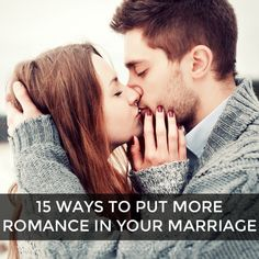 15 Ways to Put More Romance in Your Marriage