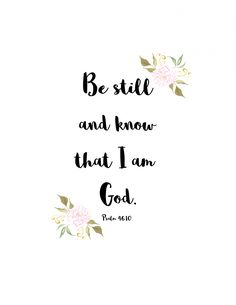 Be still and know Bible verse FREE printable!