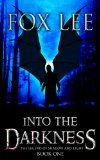 Into the Darkness: An End of Days Zombie Thriller (The Legend of Shadow and Light):Amazon:Kindle Store