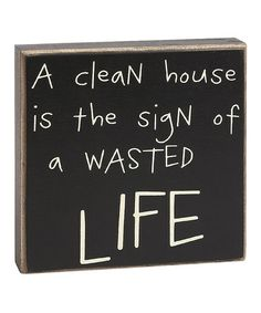 Take a look at this 'A Clean House' Box Sign by Collins on #zulily today!