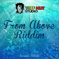 (#RootsRiddim) From Above Riddim (Tuff Nut) 2015 -| http://reggaeworldcrew.net/rootsriddim-from-above-riddim-tuff-nut-2015/