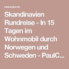 Skandinavien Rundreise - In 15 Tagen im Wohnmobil durch Norwegen und Schweden - PaulCamper Magazin