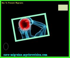 How To Prevent Migrains 202111 - Cure Migraine