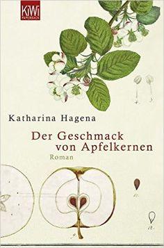 Der Geschmack von Apfelkernen: Amazon.de: Katharina Hagena: Bücher