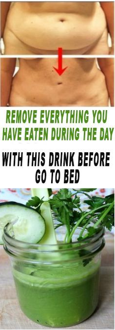 EVERY NIGHT BEFORE YOU GO TO BED, DRINK THIS MIXTURE YOU WILL REMOVE EVERYTHING YOU HAVE EATEN DURING THE DAY BECAUSE THIS RECIPE MELTS FAT FOR FULL 8 HOURS
