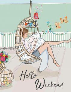 Rose hill designs © by heather stillufsen weekend quotes, happy weekend, hello weekend, Happy Weekend Quotes, Its Friday Quotes, Happy Saturday, Hello Saturday, Bon Weekend, Hello Weekend, Weekend Days, Illustrations, Illustration Art