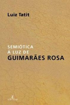 SEMIOTICA A LUZ DE GUIMARAES ROSA