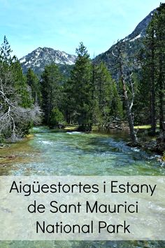 The Aigüestortes i Estany de Sant Maurici National Park in the Pyrenees in Spain is great for hikes of all lengths: from 2 hours to 5 days!