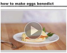 How to Make Eggs Benedict at Home