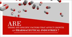 Every year, billions of dollars are invested by pharmaceutical industries in research and development area in the hope to find more effectual treatments and therapies. They also hope to regain what they have invested and make a profit out of it. The more the pharmaceutical industries grow, the more risks are included. Patients' expectations are high, competition is rigid and requirements of FDA are strict. There are numerous factors that affect the growth of a pharmaceutical industry.