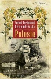 http://kayecik.blogspot.com/2011/12/antoni-ferdynand-ossendowski-polesie.html