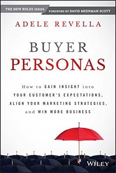 Buyer Personas: How to Gain Insight Into Your Customer's Expectations, Align Your Marketing Strategies, and Win More Business Revella, Adele - OpenTrolley Bookstore Indonesia Customer Persona, Buyer Persona, Web Design, Summer Reading Lists, Marca Personal, Creative Advertising, Book Summaries, Inspirational Books, Online Work