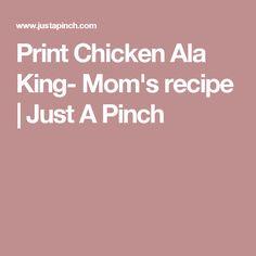 Print Chicken Ala King- Mom's recipe | Just A Pinch
