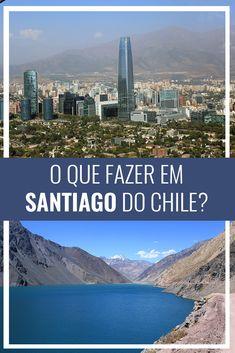 o que fazer em santiago, Chile, América do Sul, Cajón del Maipo, Valparaiso, Viña del Mar, viagem, viajar
