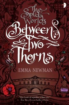Between Two Thorns (The Split Worlds, #1)