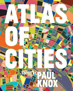 Specification Title: Atlas of Cities Publisher: Princeton University Press Author: Paul Knox Paul Knox Richard Florida Edition: Hardcover Language: English ISBN Street Smart, Smart City, Challenges And Opportunities, World Population, Princeton University, The Atlas, Urban Planning, Reading Online, Case Study
