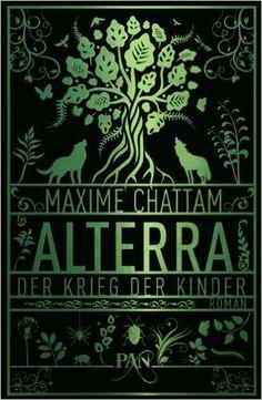 Alterra - Der Krieg der Kinder: Roman (PAN): Amazon.de: Maxime Chattam, Nadine Pueschel, Maximilian Stadler: Bücher