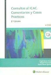 Consultas al ICAC : comentarios y casos prácticos / Ángel Alonso Pérez, Raquel Pousa Soto, Emma Alonso Iglesias.. -- Madrid : Wolters Kluwer, 2016