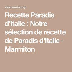 Recette Paradis d'Italie : Notre sélection de recette de Paradis d'Italie - Marmiton
