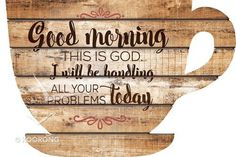 Literally,  outside the box, this wall décor is available in a variety of unique  shapes, each piece emulating a rustic paneled look. With strong  sentiments, humor, and scripture intertwined, there's a piece for every  room in the house. Great for the kitchen, at the beach house, or in the  kid's room.     	Message: Good Morning this is God. I will be handling all your problems today.     	Dimension: 14W x 9.5H