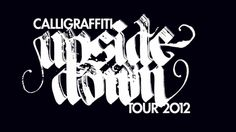 calligraffiti upside down tour (with dates)