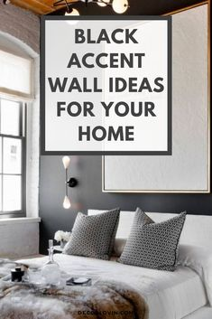 Inspiring interiors with black accent walls and why you need this bold color in your home. Black accent walls for your bedroom, bathroom, home office, and living room.