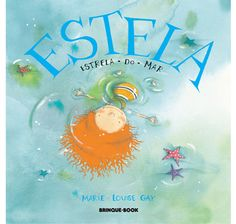 Estela - Estrela do Mar - Marie-Louise Gay