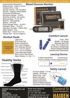 All Control D products are Made in India. We have worked meticulously to build indigenous products in the field of Diabetes Management. This helps us in bringing affordable diabetes care to our patients.  Our products include Control D Blood Glucose Monitor, Test Strips, Lancets, Lancing Devices, Safety Lancets, Alcohol Swabs and Mobile Application.