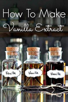 How To Make Homemade Vanilla Bean Extract (ecipe)