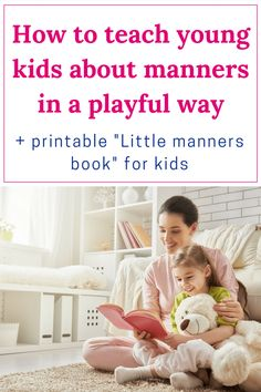 "Manners for kids: If you are looking for inspiration on how to teach manners to young kids, I'm sure that our printable ""Little Manners Book"" will be a great help! You can download it and use it to teach your child about manners in a playful way. 