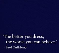 life motto, native quotes, behav, life lessons, writing prompts, dress up, thought, the better you dress, tap true