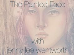 Creativity is Happiness: The Painted Face with Jenny Lee Wentworth