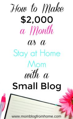 How to make $2,000 a month as a stay at home mom with a small blog. Making money is one of the main goals of blogging. If you are a stay at home mom looking for extra income or a working mom looking to replace her income, $2,000 a month is a lot of money!
