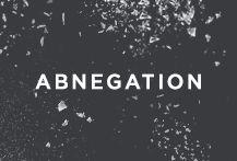 Abnegation.