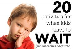 Activities for When Kids Have to Wait (no materials required)