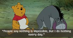 Winnie The Pooh has his own star on the Hollywood Walk of fame for a reason. He's not just another cute bear. Pooh is a fluffy bundle of joy and childish wisdom, whose take on life might inspire you to reassess yours.