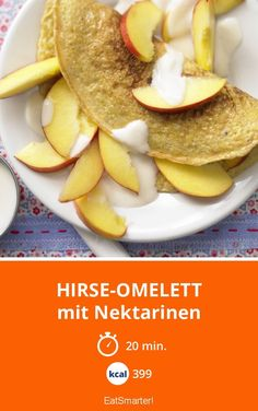 Hirse-Omelett - mit Nektarinen - smarter - Kalorien: 399 kcal - Zeit: 20 Min.   eatsmarter.de