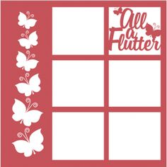 All a Flutter -12 x 12 Laser Die Cut Scrapbook Overlay