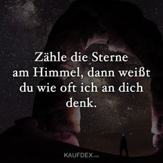 Zähle die Sterne am Himmel, dann weißt du wie oft ich an dich denk. Count the stars in the sky, then you know how often I think about you. Deep Quotes About Love, Quotes About Everything, Some Quotes, Best Quotes, Atticus Poems, Love Is Comic, Things About Boyfriends, Positive Inspiration, Deep Love