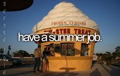 really i just want to own some little nifty place for fun, like a sno cone stand, but a twistee treat would be a dream