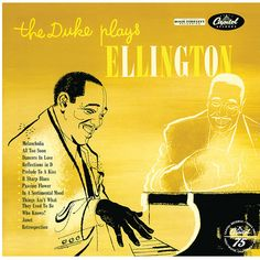 Among the many albums released by Duke Ellington, only a handful focused on his abilities as a pianist. One of the best was The Duke Plays Ellington.