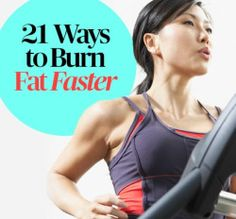 21 Ways to Burn Fat Faster