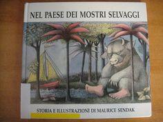 """""""Nel paese dei mostri selvaggi"""" di Maurice Sendak"""