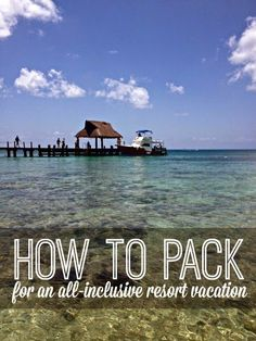 Tips on how to pack when visiting an all-inclusive resort. | www.inspirationformoms.com #traveltips #howtopack