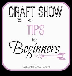 Craft Show Tips for Beginners: Part 1 - How to NOT be a Nervous Wreck #silhouetteprojects #silhouettetutorials #craftshow